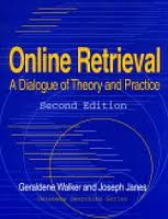 Database Searching Series: Online Retrieval: A Dialogue of Theory and Practice