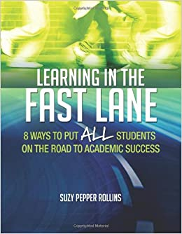 Learning in the fast lane 8 ways to put all students on the road to academic success