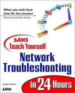 Network Troubleshooting in 24 Hours: SAMS Teach Yourself