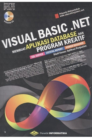 Visual Basic. Net ; Membuat Aplikasi Database dan Program Kreatif