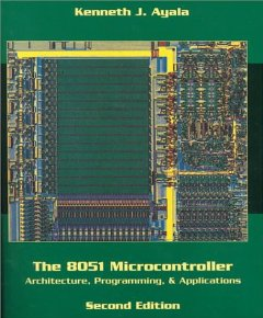 8051 Microcontroller: Architecture, Programing, & Applications, The