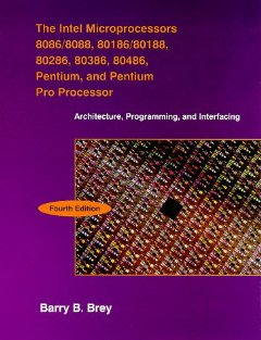 Intel Microprocessors: Pentium, and Pentium Processor, the: Architecture, Programing, and Interfacing